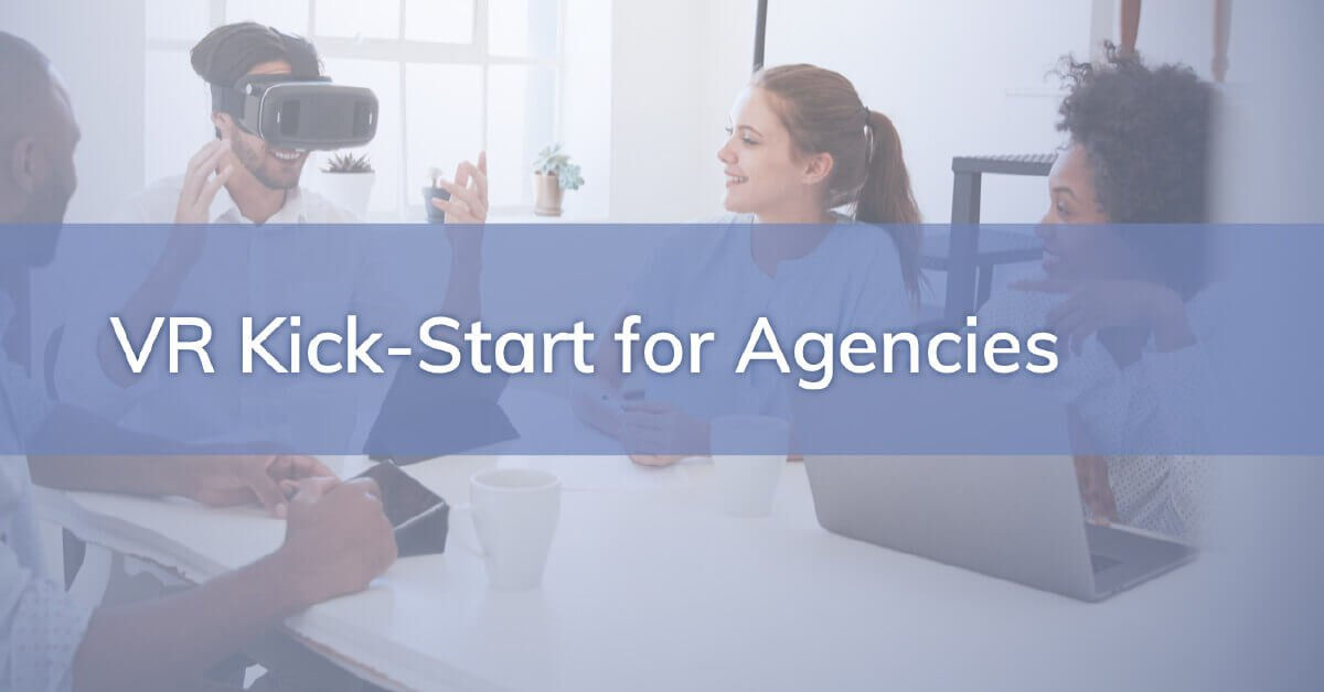 How To Get Started With VR As An Agency